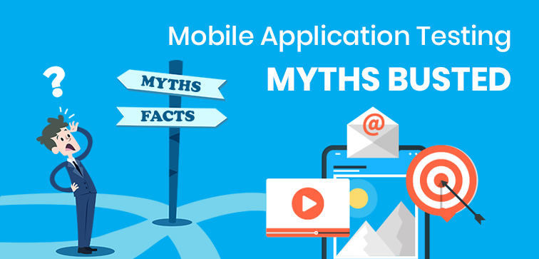 mobile-application-testing-myths-busted