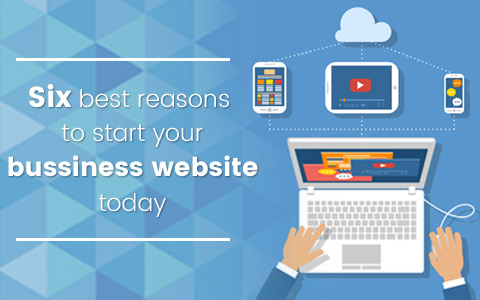 Six-Best-Reasons-to-start-your-Business-Website-today