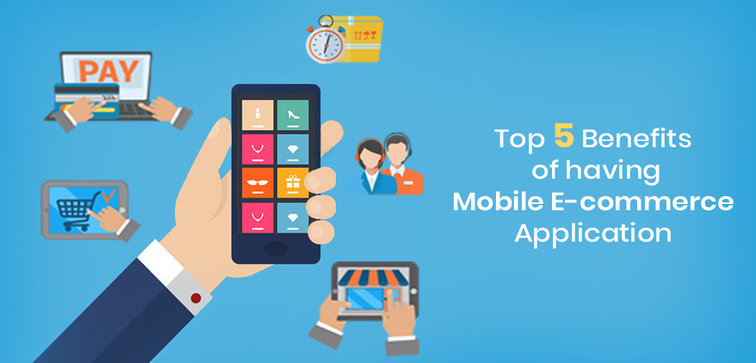 op-5-Benefits-of-having-Mobile-E-commerce-Application