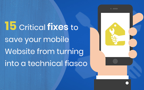 15-critical-fixes-to-save-your-mobile-website-from-turning-into-a-technical-fiasco