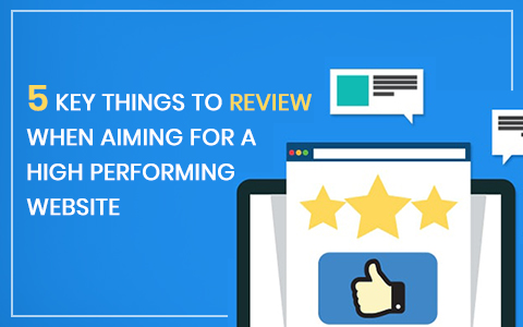 5-key-things-to-review-when-aiming-for-a-high-performing-website