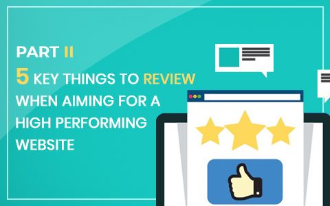 part-ii-5-key-things-to-review-when-aiming-for-a-high-performing-website