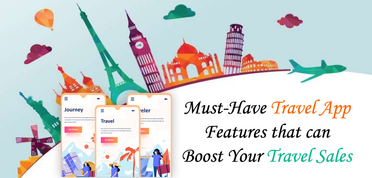must-have-travel-app-features-that-can-boost-your-travel-sales