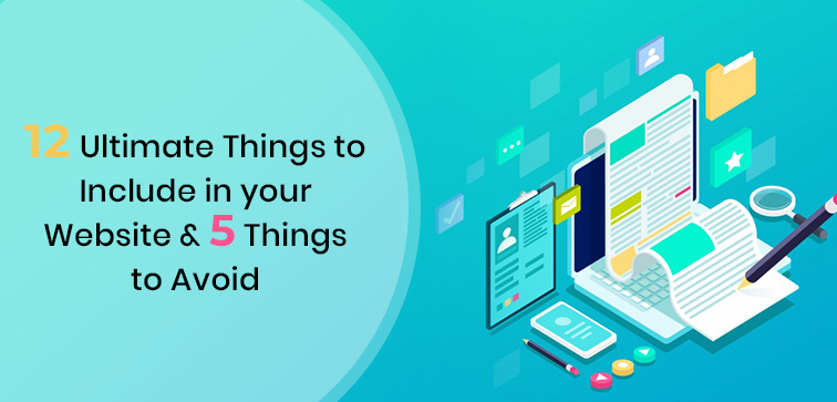 12-ultimate-things-to-include-in-your-website-5-things-to-avoid