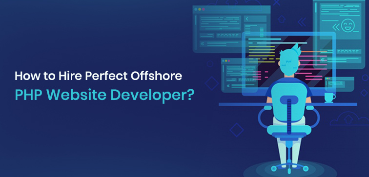 how-to-hire-perfect-offshore-php-website-developer