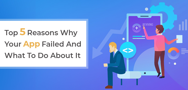 top-5-reasons-why-your-app-failed-and-what-to-do-about-it