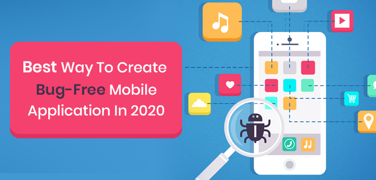 best-way-to-create-bug-free-mobile-application-in-2020