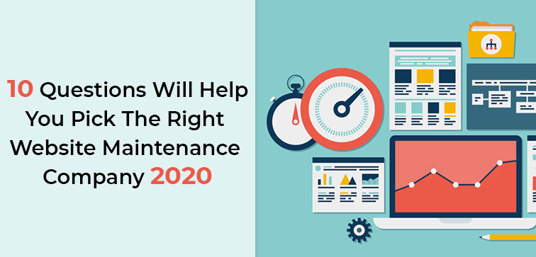 10-questions-will-help-you-pick-the-right-website-maintenance-company-2020