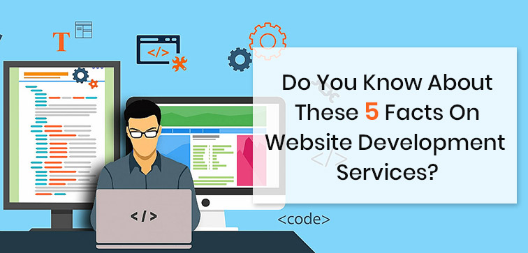 do-you-know-about-these-5-facts-on-website-development-services