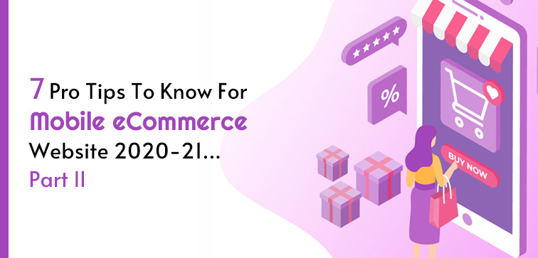 7-pro-tips-to-know-for-mobile-ecommerce-website-2020-21-part-ii
