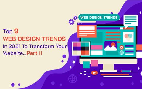 top-9-web-design-trends-in-2021-to-transform-your-website-part-ii