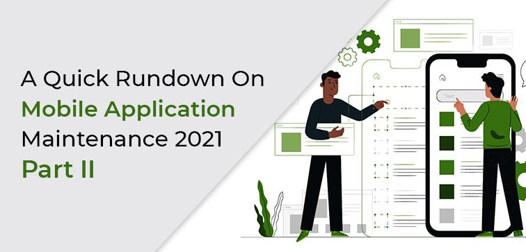 a-quick-rundown-on-mobile-application-maintenance-2021-part-ii