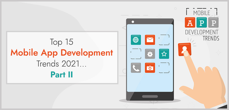 top-15-mobile-app-development-trends-2021-part-ii