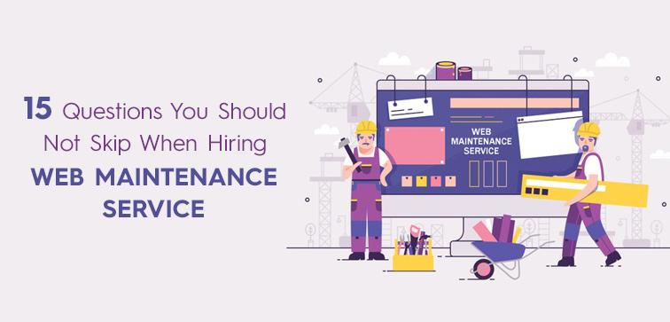 15-questions-you-should-not-skip-when-hiring-web-maintenance-service