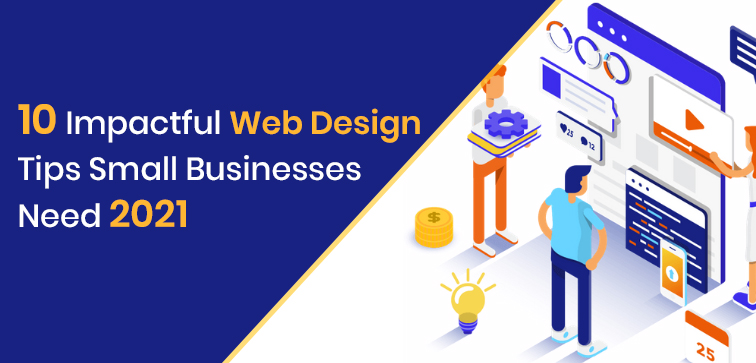 10-impactful-web-design-tips-small-businesses-need-2021