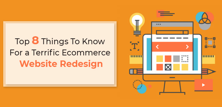 top-8-things-to-know-for-a-terrific-ecommerce-website-redesign